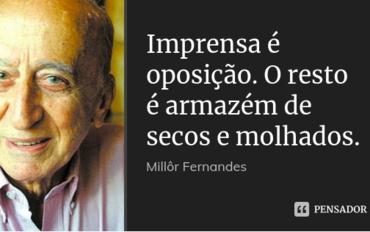 Uma das mais mais famosas frases de Millôr Fernandes nunca esteve tão atual