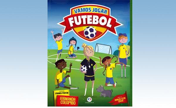 Livro da ex-bandeirinha Fernanda Colombo apresenta para a criança os conceitos de disciplina, ética e respeito no futebol